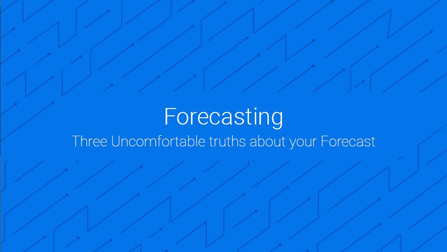 Three Uncomfortable truths about your Forecast